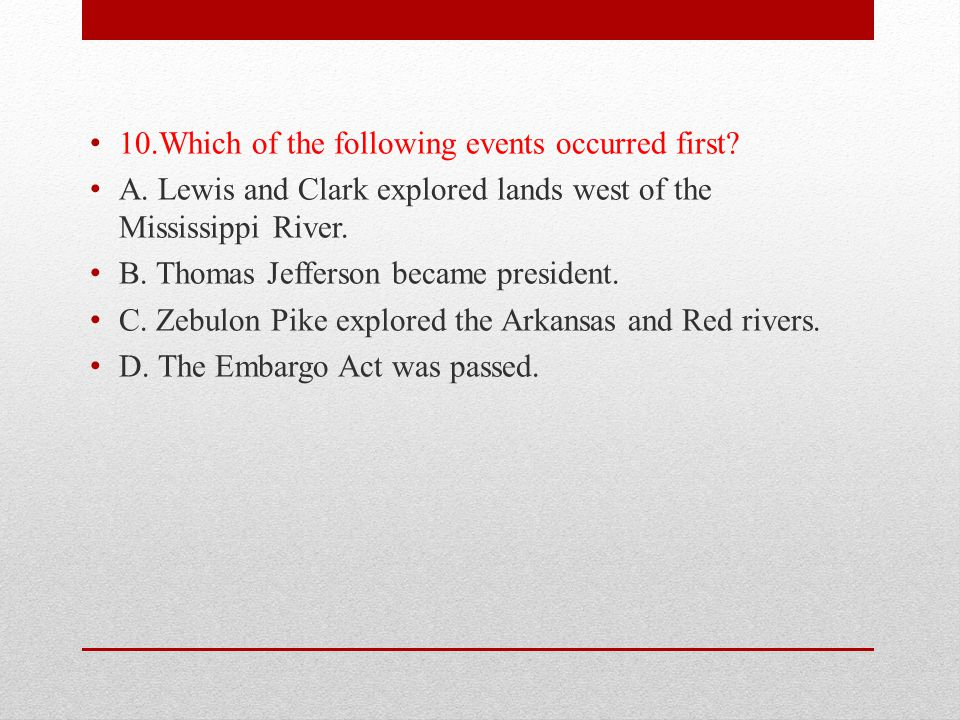 10.Which of the following events occurred first