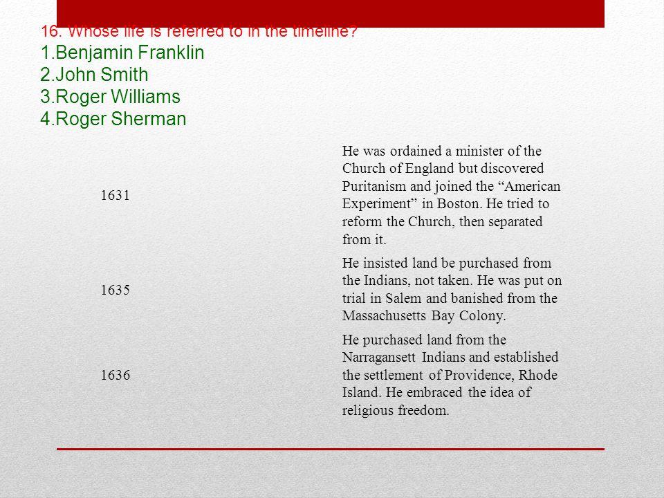 Benjamin Franklin John Smith Roger Williams Roger Sherman