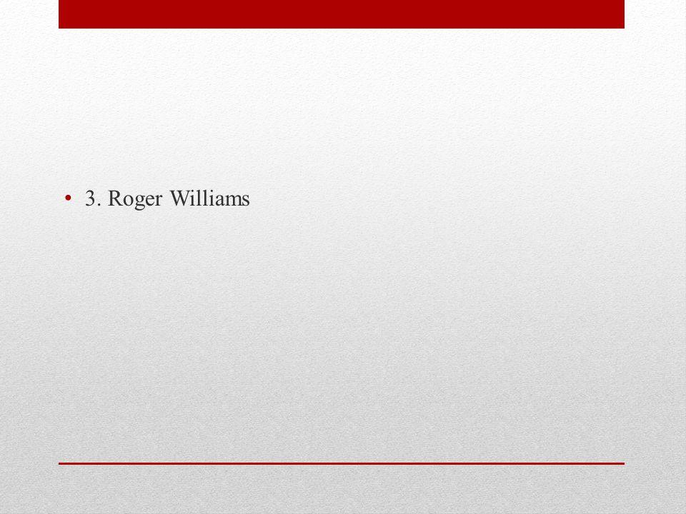 3. Roger Williams