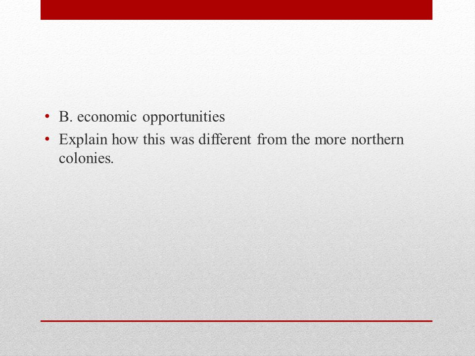 B. economic opportunities