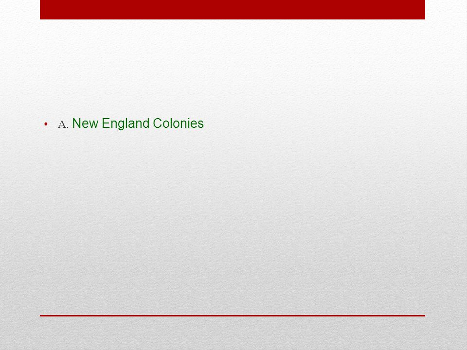 A. New England Colonies