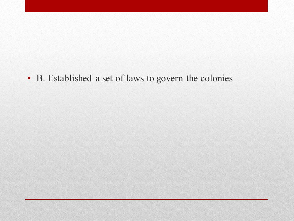 B. Established a set of laws to govern the colonies