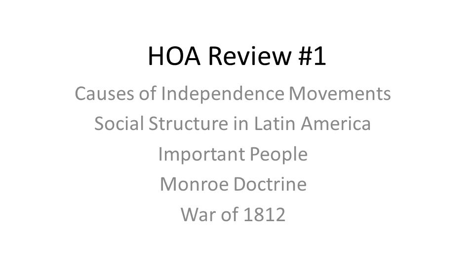 HOA Review #1 Causes of Independence Movements