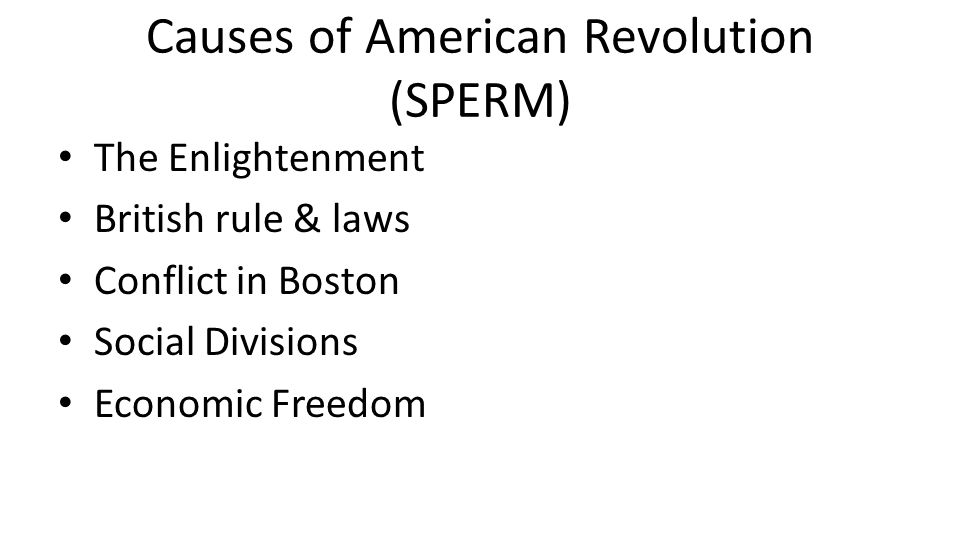 Causes of American Revolution (SPERM)