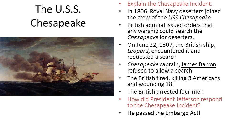 The U.S.S. Chesapeake Explain the Chesapeake Incident.
