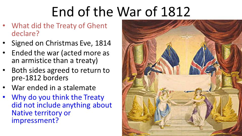 End of the War of 1812 What did the Treaty of Ghent declare