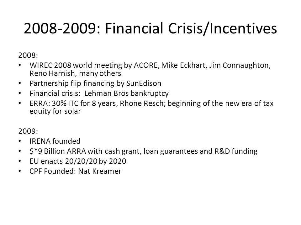 2008-2009: Financial Crisis/Incentives
