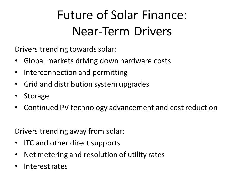 Future of Solar Finance: Near-Term Drivers