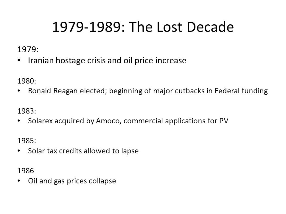 1979-1989: The Lost Decade 1979: Iranian hostage crisis and oil price increase. 1980: