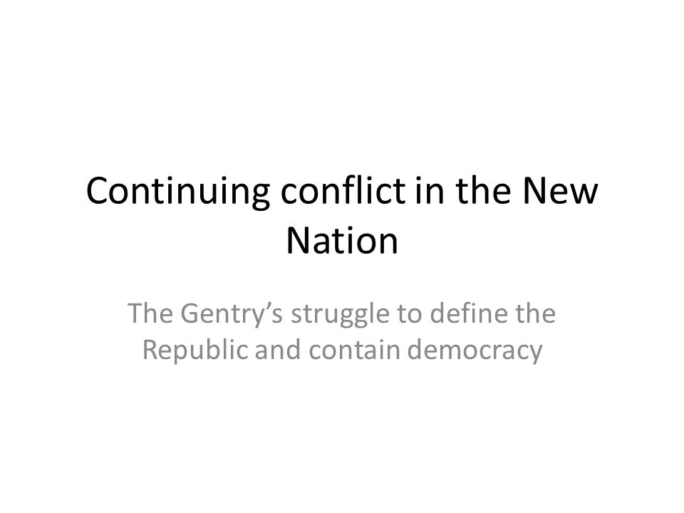 Continuing conflict in the New Nation