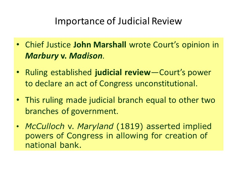 the importance of judicial review This us supreme court case established the precedent of judicial review -- the ability of the judiciary branch to declare a law unconstitutional.