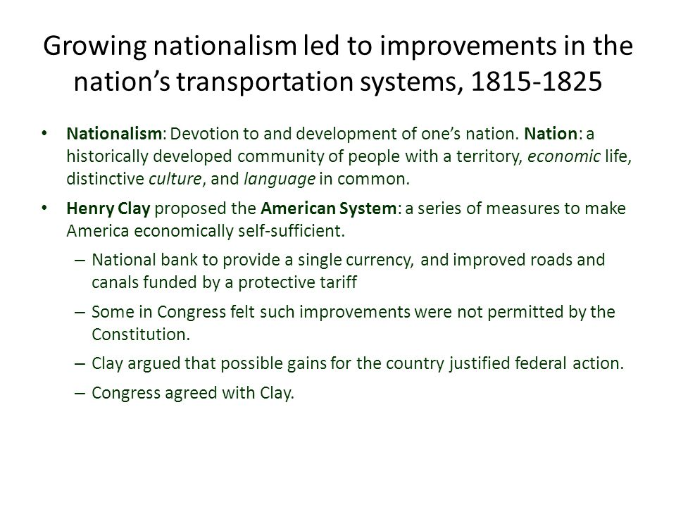 Growing nationalism led to improvements in the nation's transportation systems,