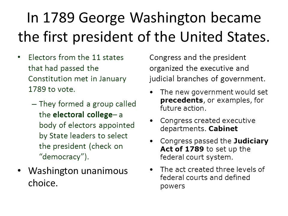 In 1789 George Washington became the first president of the United States.