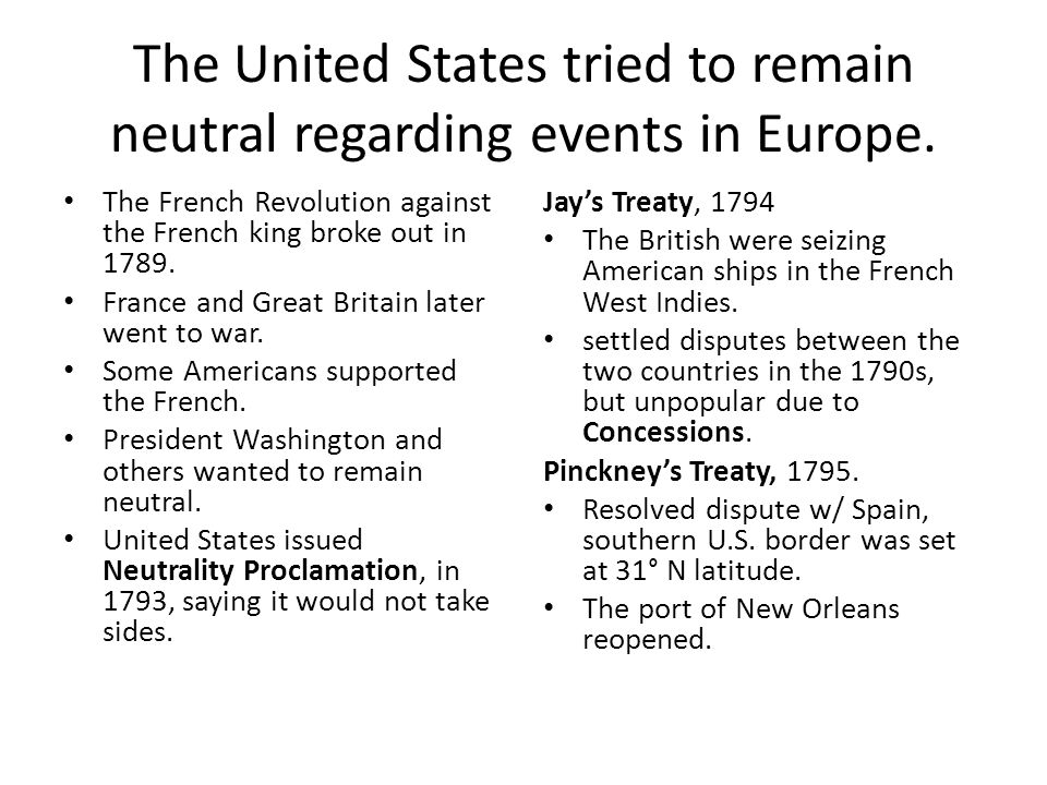 The United States tried to remain neutral regarding events in Europe.
