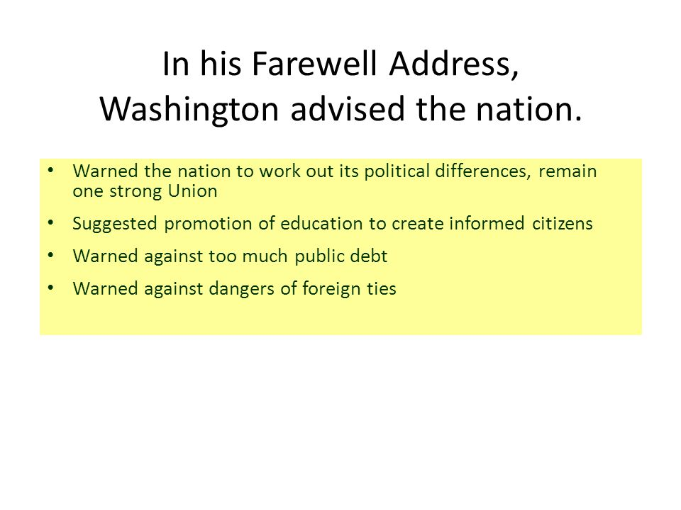 In his Farewell Address, Washington advised the nation.