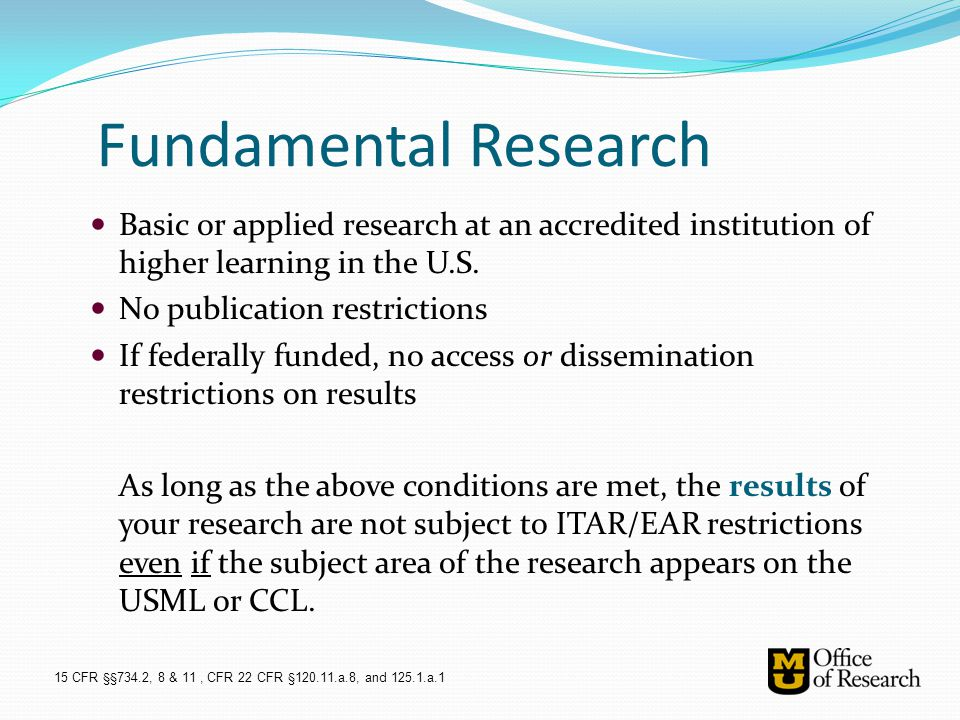 Fundamental Research Basic or applied research at an accredited institution of higher learning in the U.S.