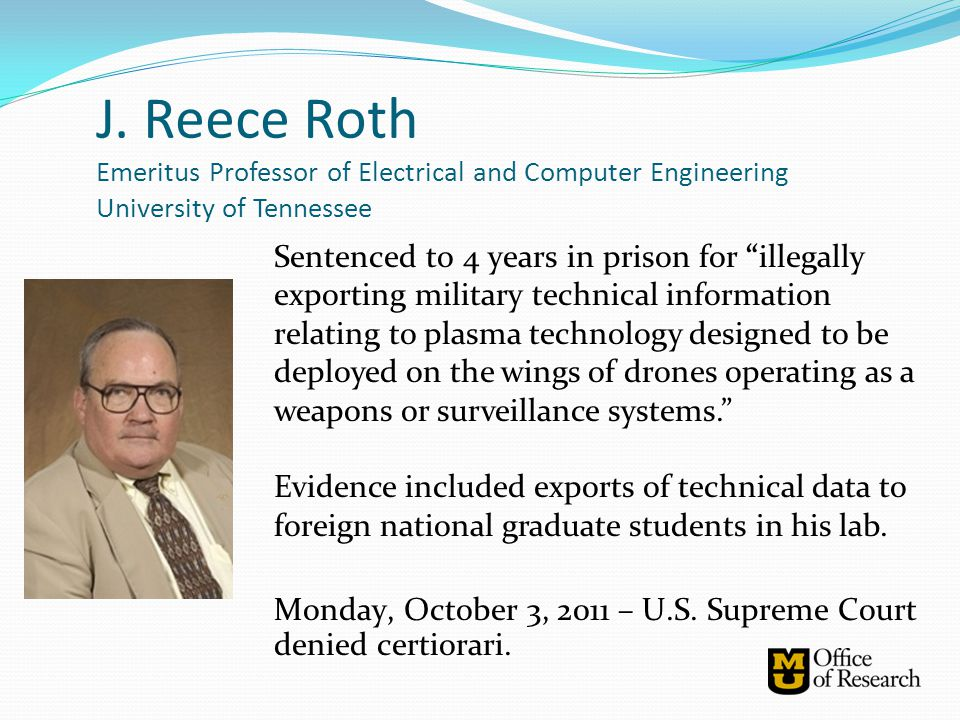 J. Reece Roth Emeritus Professor of Electrical and Computer Engineering University of Tennessee