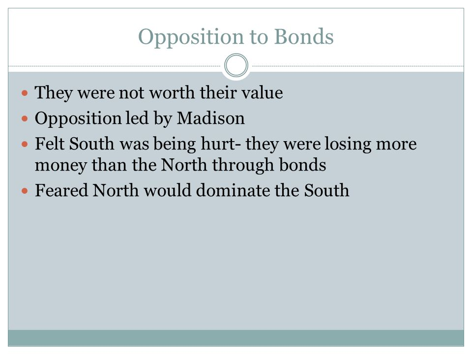 Opposition to Bonds They were not worth their value