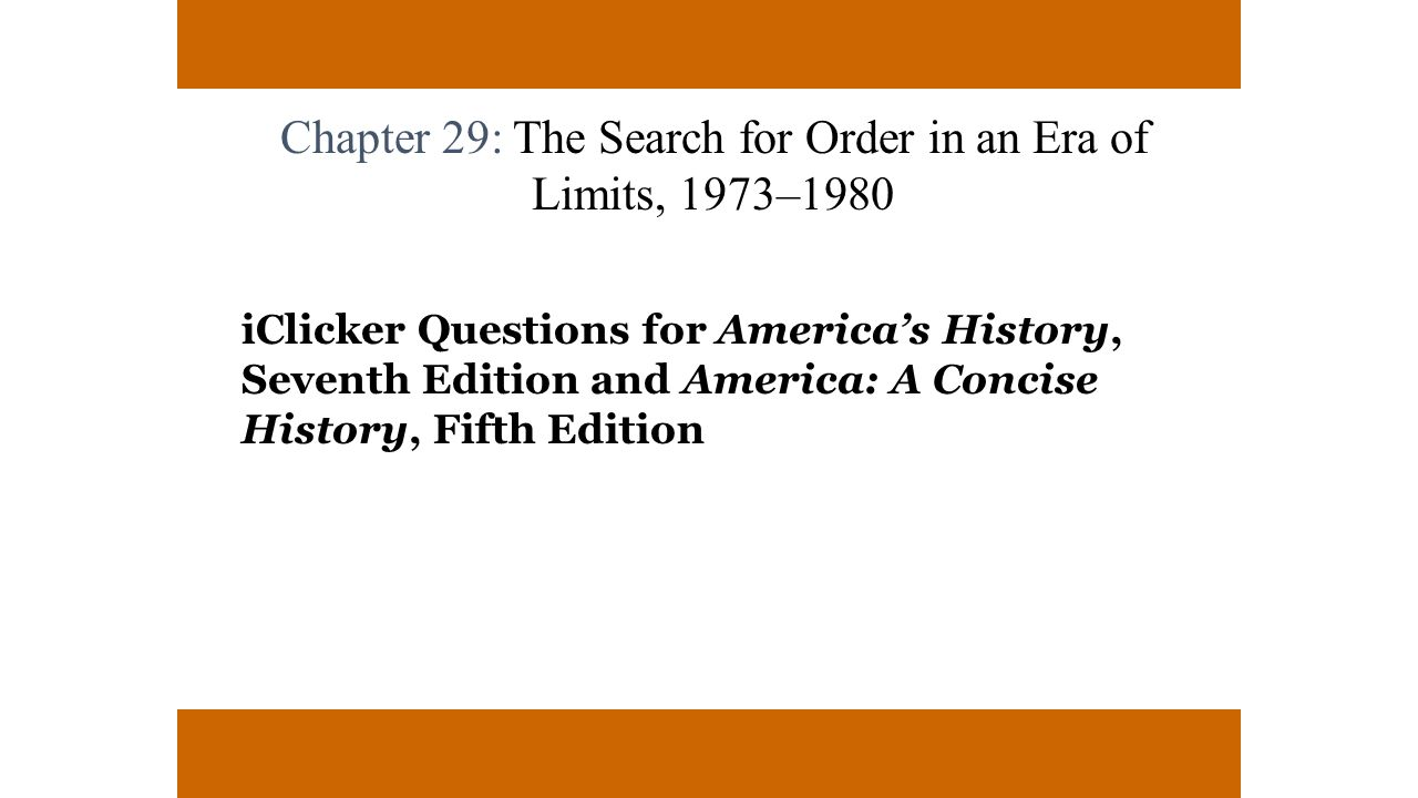 Chapter 29: The Search for Order in an Era of Limits, 1973–1980