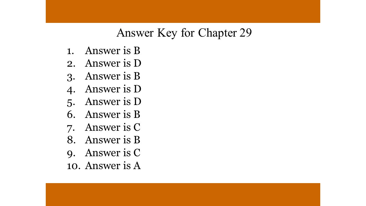 Answer is B Answer is D Answer is C Answer is A