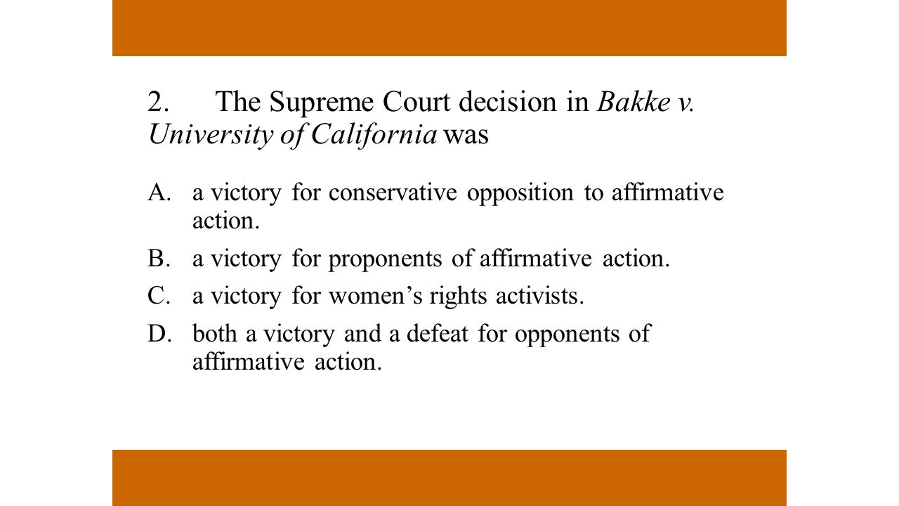 2. The Supreme Court decision in Bakke v. University of California was