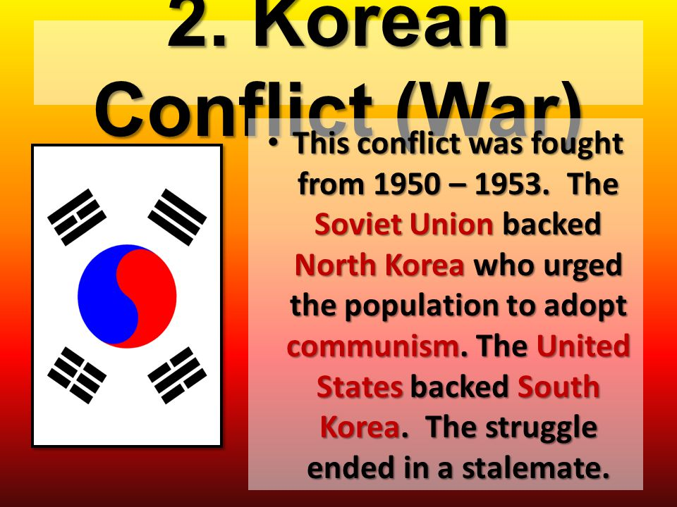 2. Korean Conflict (War)