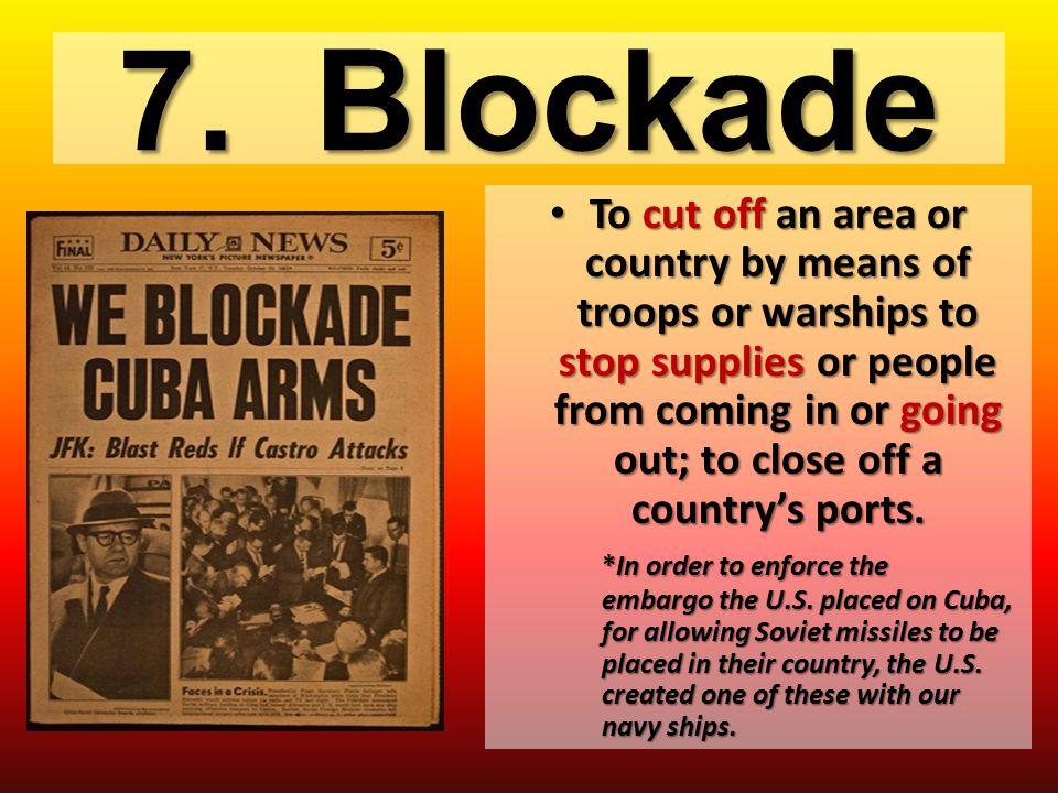 7. Blockade