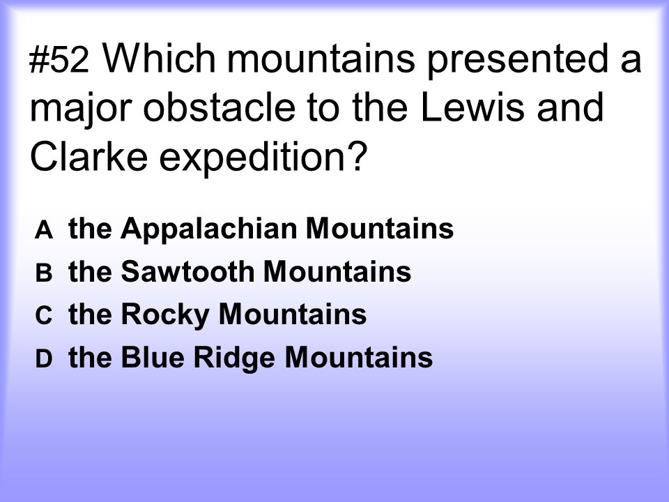 #52 Which mountains presented a major obstacle to the Lewis and Clarke expedition