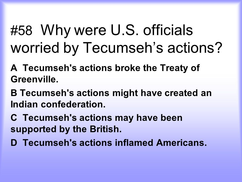 #58 Why were U.S. officials worried by Tecumseh's actions