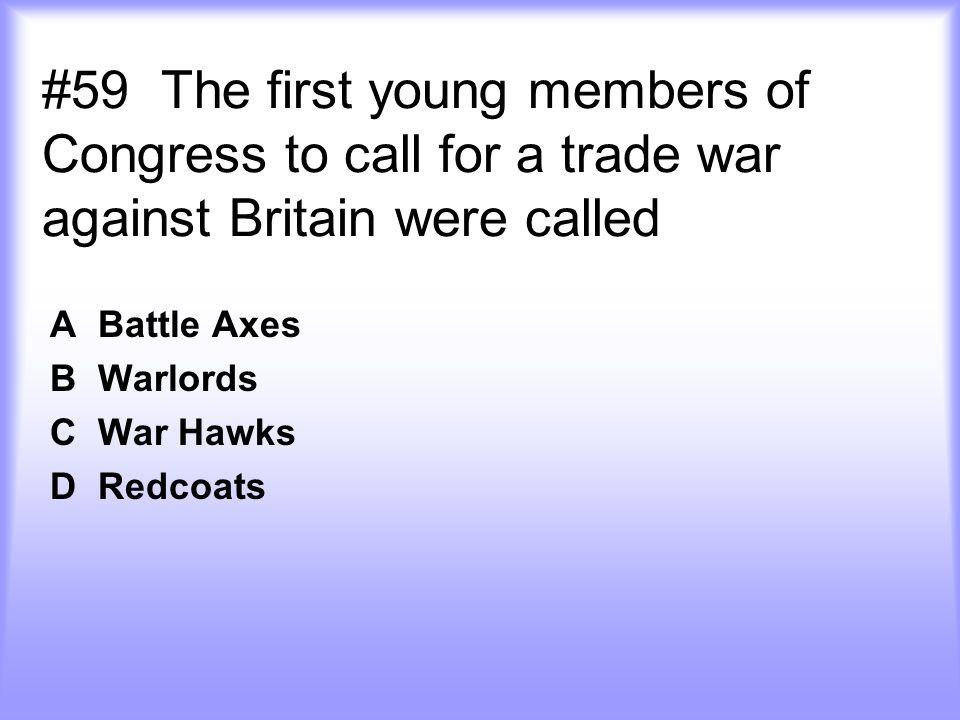 A Battle Axes B Warlords C War Hawks D Redcoats