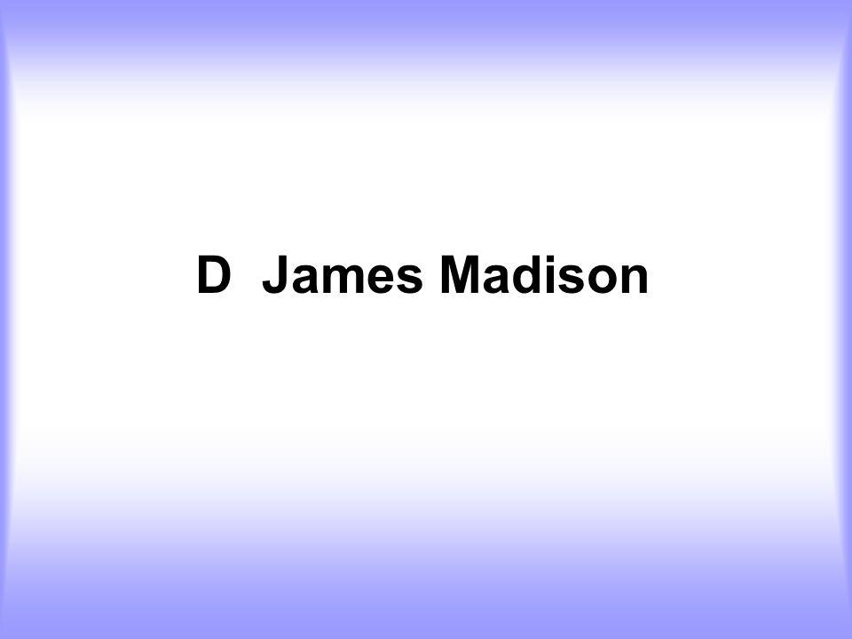 D James Madison