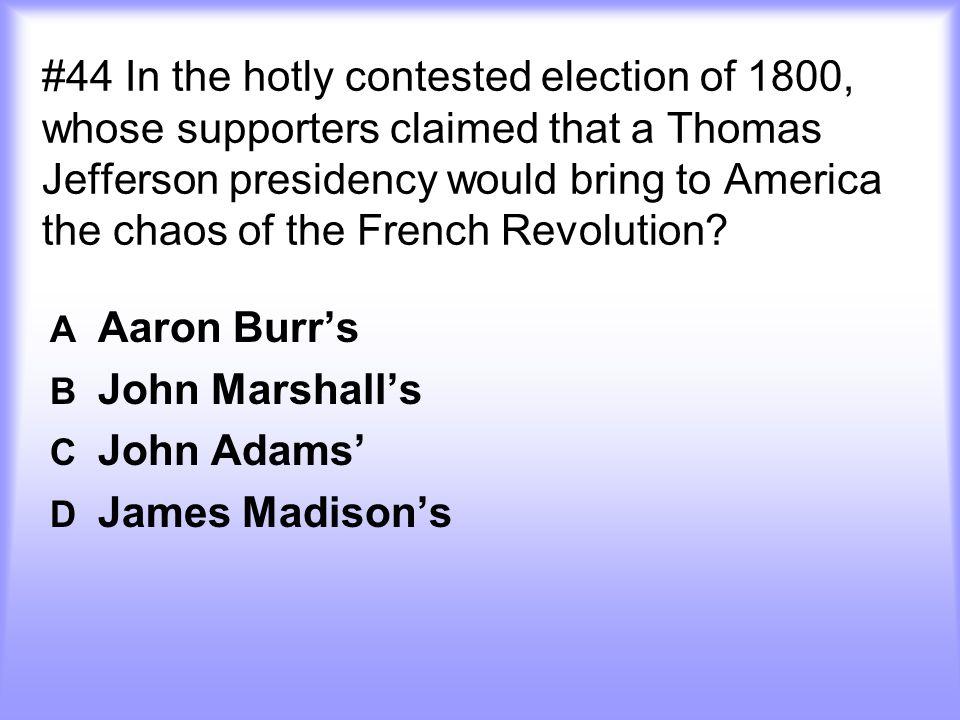 A Aaron Burr's B John Marshall's C John Adams' D James Madison's
