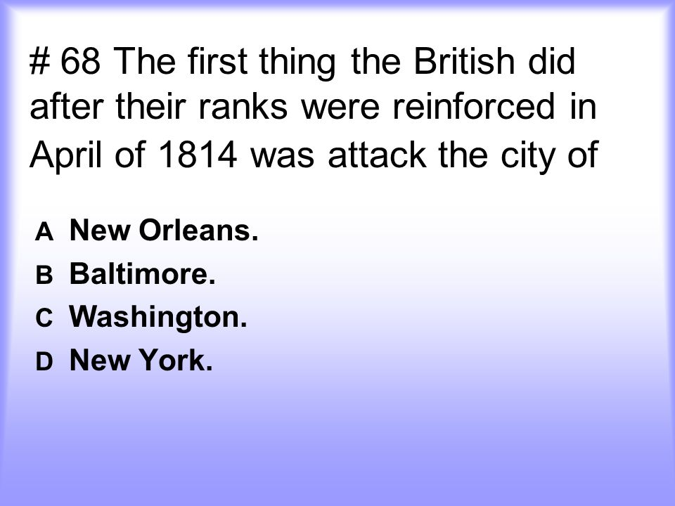 A New Orleans. B Baltimore. C Washington. D New York.