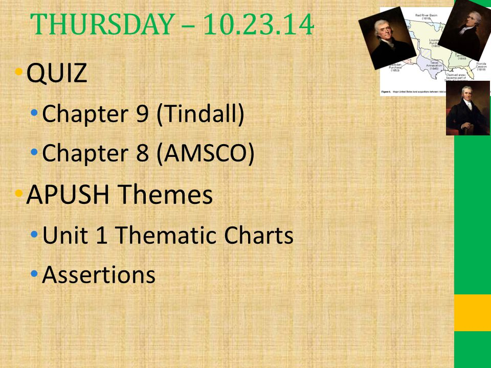 THURSDAY – 10.23.14 QUIZ APUSH Themes Chapter 9 (Tindall)