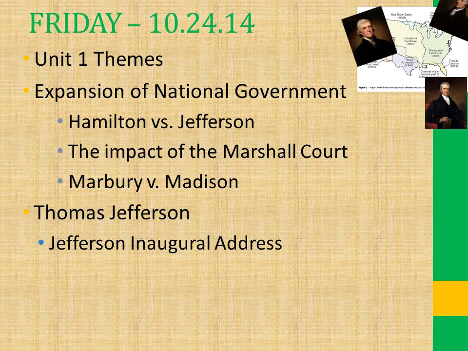 FRIDAY – 10.24.14 Unit 1 Themes Expansion of National Government