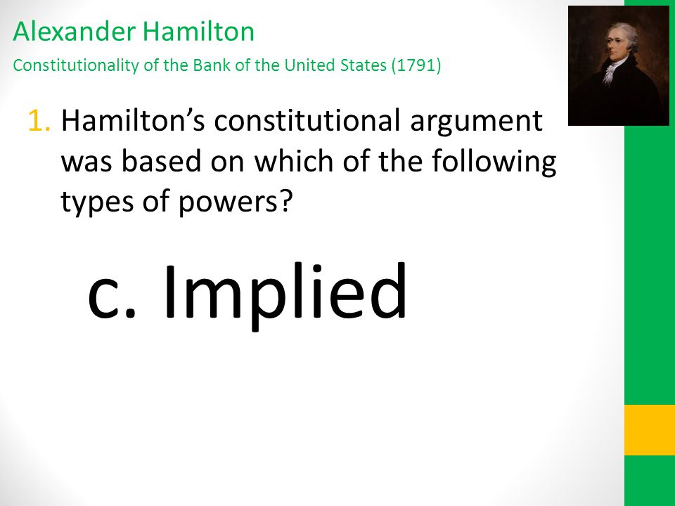 Alexander Hamilton Constitutionality of the Bank of the United States (1791)