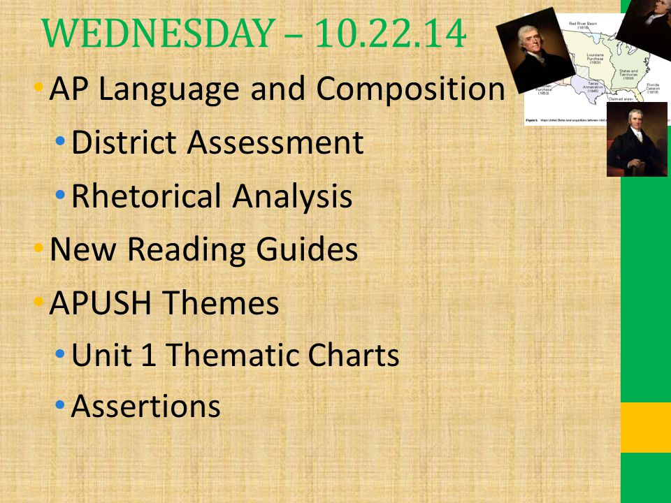 WEDNESDAY – 10.22.14 AP Language and Composition District Assessment