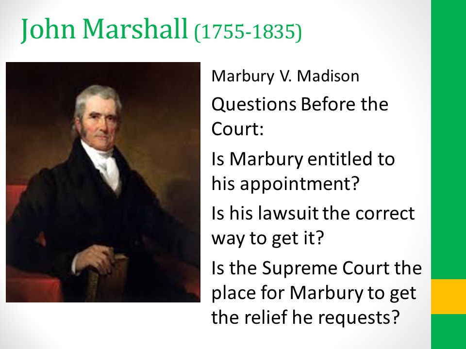 John Marshall (1755-1835) Questions Before the Court:
