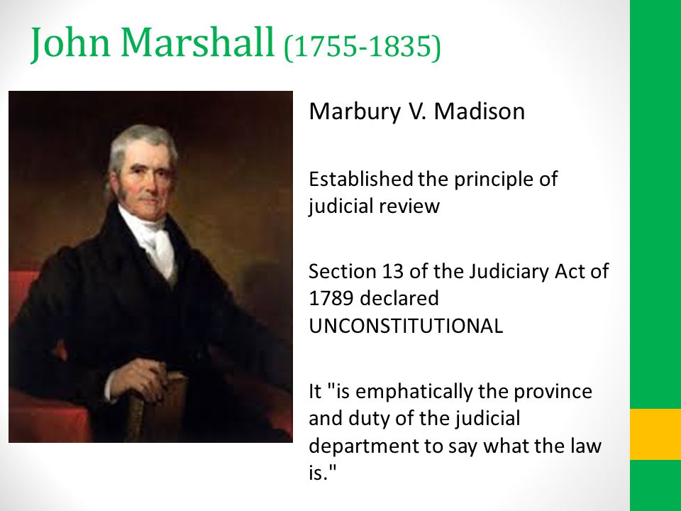 John Marshall (1755-1835) Marbury V. Madison