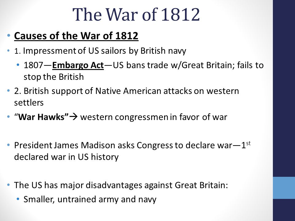 The War of 1812 Causes of the War of 1812