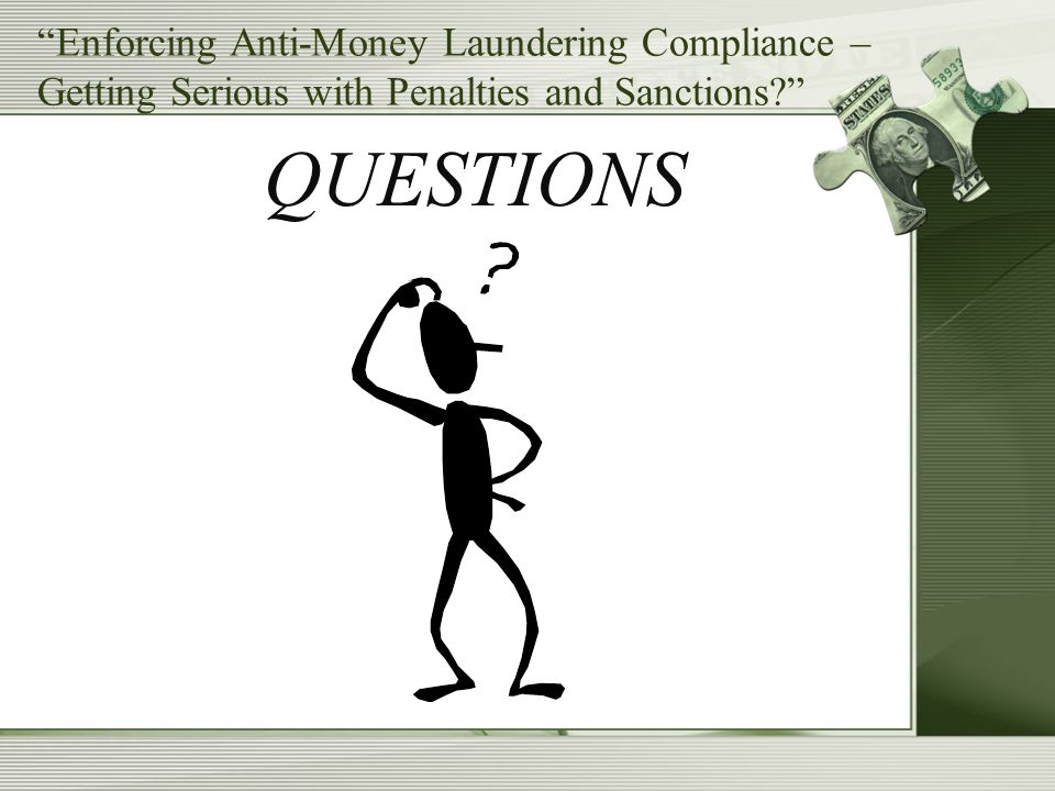 Enforcing Anti-Money Laundering Compliance – Getting Serious with Penalties and Sanctions