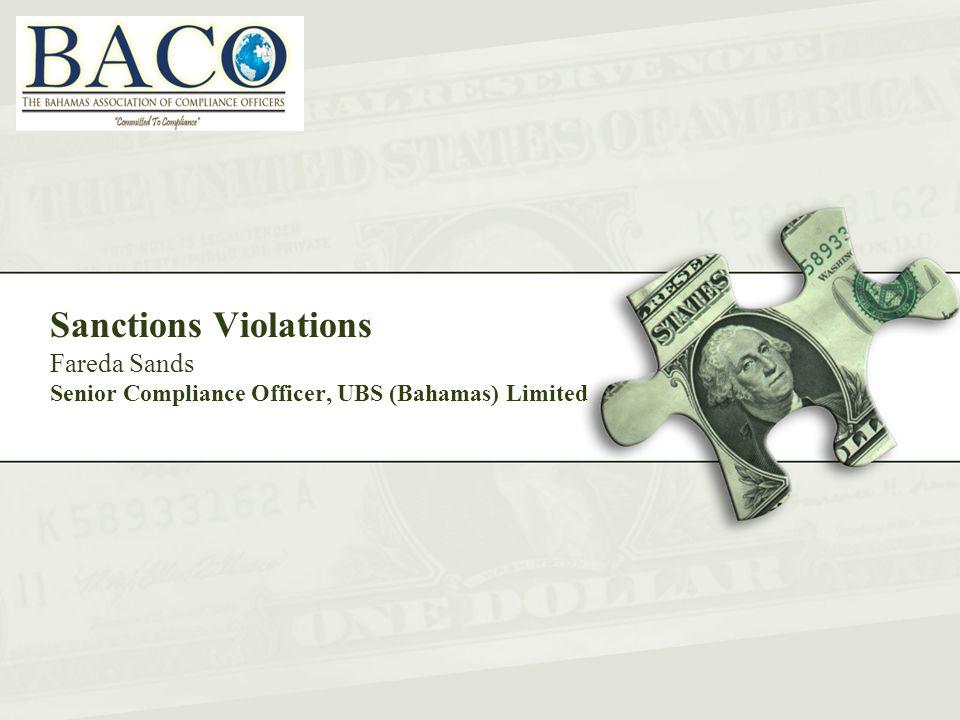 Sanctions Violations Fareda Sands Senior Compliance Officer, UBS (Bahamas) Limited