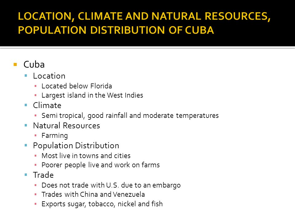 LOCATION, CLIMATE AND NATURAL RESOURCES, POPULATION DISTRIBUTION OF CUBA