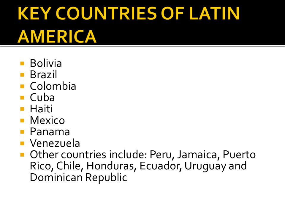 KEY COUNTRIES OF LATIN AMERICA
