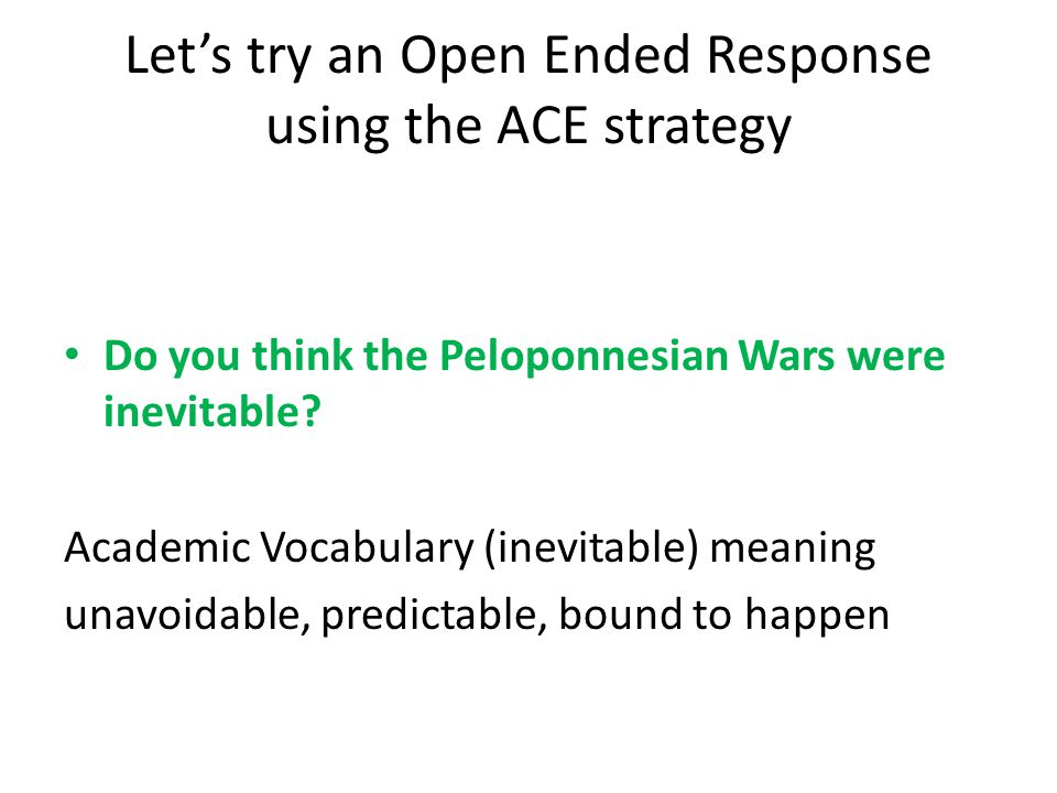 Let's try an Open Ended Response using the ACE strategy