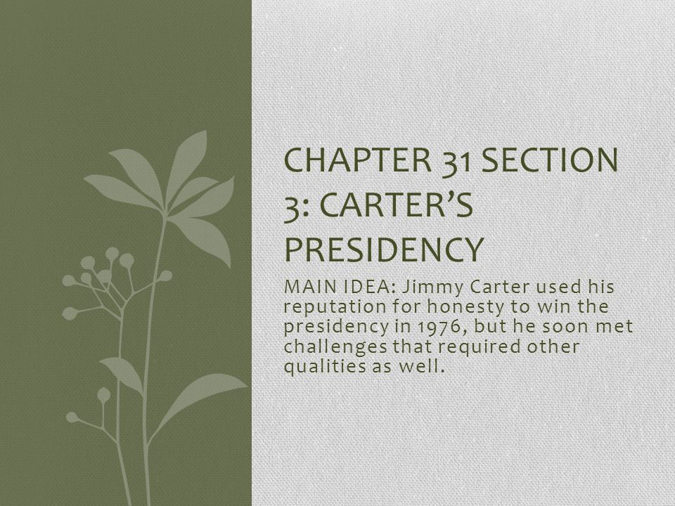 Chapter 31 Section 3: Carter's Presidency