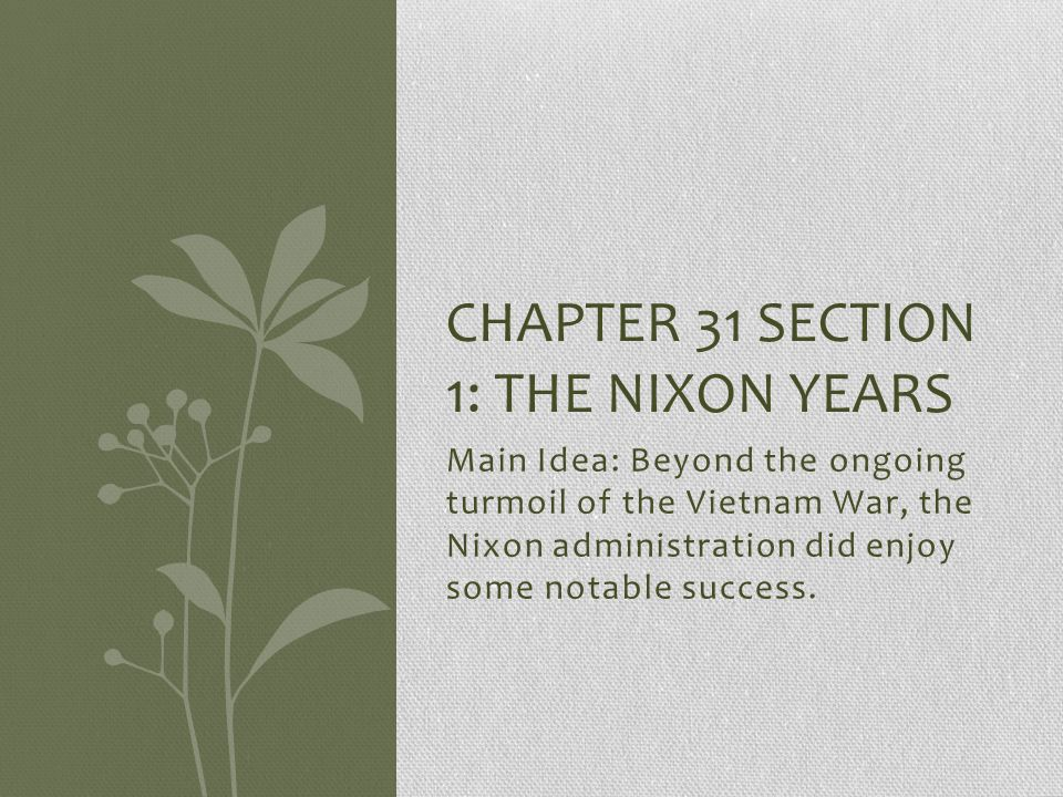Chapter 31 Section 1: The Nixon Years