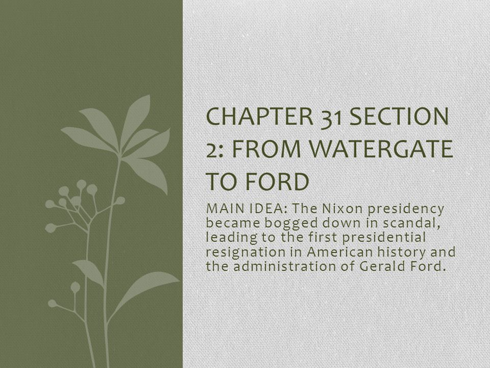 Chapter 31 Section 2: From Watergate to Ford