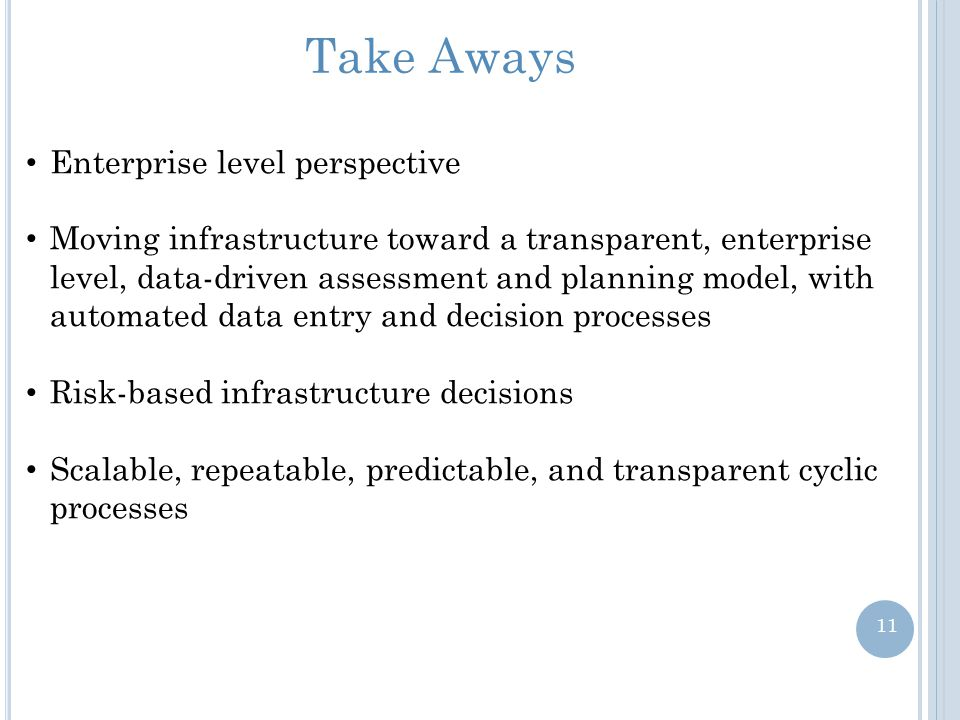Take Aways Enterprise level perspective