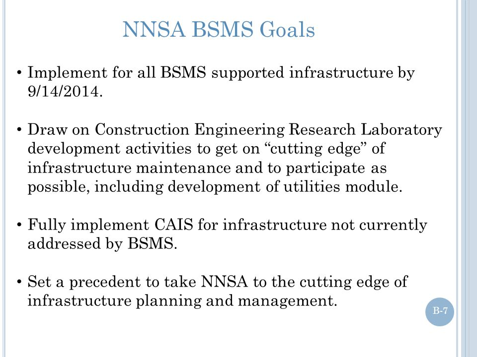 NNSA BSMS Goals Implement for all BSMS supported infrastructure by 9/14/2014.